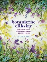 Botaniczne eliksiry - Blackthorn Amy | mała okładka