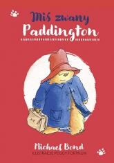 Miś zwany Paddington  - Bond Michael   mała okładka
