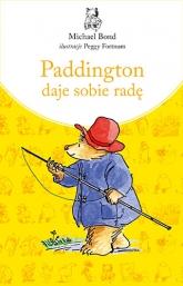 Paddington daje sobie radę. Nowe wydanie - Michael | mała okładka
