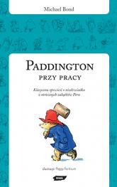 Paddington przy pracy - Michael Bond  | mała okładka