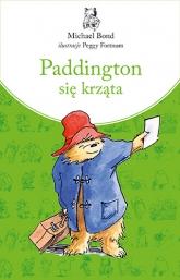 Paddington się krząta. Nowe wydanie - Michael Bond | mała okładka