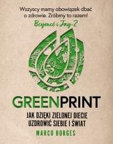 Greenprint. Jak dzięki zielonej diecie zmienić siebie i świat na lepsze - Borges Marco | mała okładka