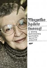 Wszystko będzie inaczej. Z Haliną Bortnowską rozmawia Jolanta Steciuk - Halina Bortnowska, Jolanta Steciuk  | mała okładka