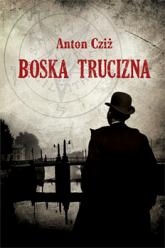 Boska trucizna - Anton Cziż  | mała okładka