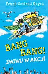 Bang Bang! Znowu w akcji - Frank Cottrell-Boyce | mała okładka