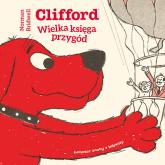 Clifford. Wielka księga przygód - Norman Bridwell | mała okładka