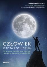 Człowiek - istota kosmiczna - Grzegorz Brona, Ewelina Zambrzycka | mała okładka
