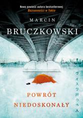 Powrót niedoskonały - Marcin Bruczkowski | mała okładka