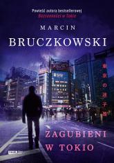 Zagubieni w Tokio - Marcin Bruczkowski | mała okładka