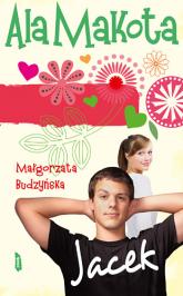 Ala Makota. Jacek - Małgorzata Budzyńska  | mała okładka