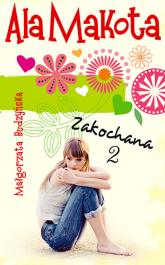 Ala Makota. Zakochana. Tom 2 - Małgorzata Budzyńska  | mała okładka