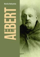 Brat Albert. Biografia - Natalia Budzyńska | mała okładka