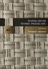 Współczesne teorie przekładu. Antologia - Piotr Bukowski, Magda Heydel  | mała okładka