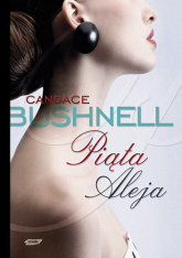 Piąta Aleja - Candace Bushnell  | mała okładka