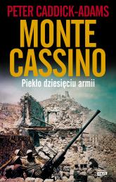 Monte Cassino. Piekło dziesięciu armii  - Peter Caddick-Adams  | mała okładka