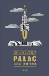 Pałac. Biografia intymna - Beata Chomątowska  | mała okładka