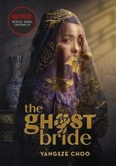 The Ghost Bride. Narzeczona ducha  - Yangsze Choo | mała okładka