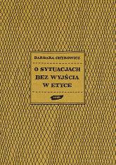 O sytuacjach bez wyjścia w etyce - s. Barbara Chyrowicz  | mała okładka