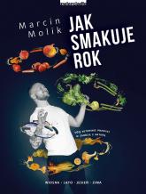 Jak smakuje rok  - Marcin Molik | mała okładka