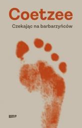 Czekając na barbarzyńców - J. M. Coetzee | mała okładka