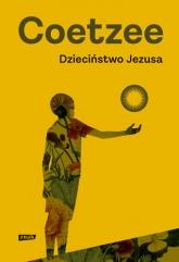 Dzieciństwo Jezusa  - John Maxwell Coetzee | mała okładka