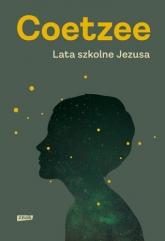 Lata szkolne Jezusa - John Maxwell Coetzee | mała okładka