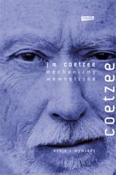 Wewnętrzne mechanizmy. Eseje literackie 2000-2005 - John Maxwell Coetzee  | mała okładka