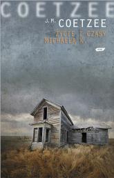 Życie i czasy Michaela K. - John Maxwell Coetzee  | mała okładka