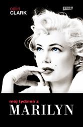 Mój tydzień z Marilyn - Colin Clark  | mała okładka
