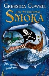 Jak zostać piratem - Cressida Cowell | mała okładka