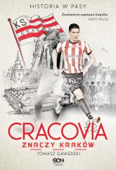 Cracovia znaczy Kraków. Historia w Pasy - Tomasz Gawędzki | mała okładka
