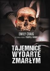 Tajemnice wydarte zmarłym - Craig Emily | mała okładka
