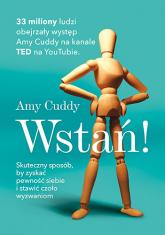 Wstań! Skuteczny sposób, by zyskać pewność siebie i stawić czoło wyzwaniom - Amy Cuddy | mała okładka