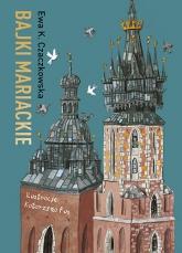 Bajki mariackie - Ewa K. Czaczkowska | mała okładka