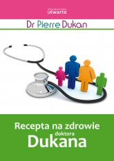 Recepta na zdrowie doktora Dukana - Dr Pierre Dukan  | mała okładka