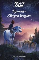 Star Stable. Tajemnica Złotych Wzgórz - Helena Dahlgren | mała okładka