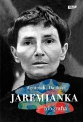 Jaremianka. Biografia - Agnieszka Dauksza | mała okładka