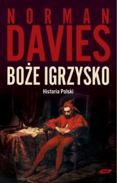Boże igrzysko. Historia Polski - Norman Davies  | mała okładka