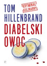 Diabelski owoc - Tom Hillenbrand | mała okładka