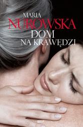 Dom na krawędzi - Maria Nurowska   | mała okładka