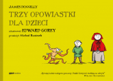 Trzy opowiastki dla dzieci - James Donnelly, Edward Gorey | mała okładka