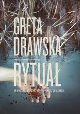 Rytuał - Drawska Greta | mała okładka