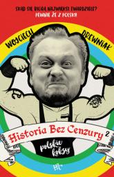 Historia bez cenzury 2 - Wojciech Drewniak | mała okładka