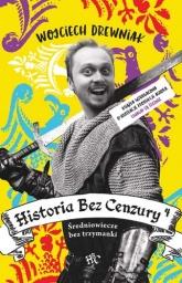 Historia bez cenzury 4 - Wojciech Drewniak | mała okładka
