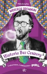 Historia bez cenzury 5. I straszno, i śmieszno - PRL - Drewniak Wojciech | mała okładka