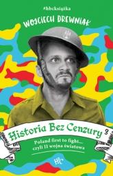 Historia bez cenzury 3 - Wojciech Drewniak | mała okładka