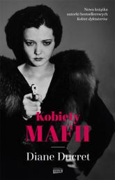 Kobiety mafii - Diane Ducret | mała okładka