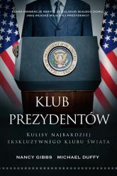 Klub prezydentów. Kulisy najbardziej ekskluzywnego klubu świata - Michael Duffy, Nancy Gibbs | mała okładka