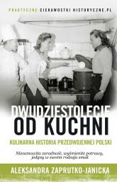 Dwudziestolecie od kuchni - Aleksandra Zaprutko-Janicka | mała okładka