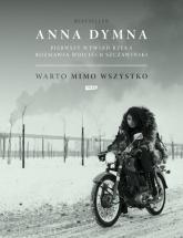 Warto mimo wszystko. Pierwszy wywiad rzeka - Anna Dymna, Wojciech Szczawiński | mała okładka